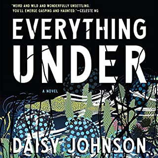 Everything Under     A Novel              Written by:                                                                                                                                 Daisy Johnson                               Narrated by:                                                                                                                                 Esther Wane                      Length: 7 hrs and 12 mins     Not rated yet     Overall 0.0
