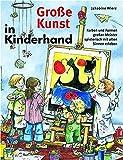 Große Kunst in Kinderhand: Farben und Formen großer Meister spielerisch