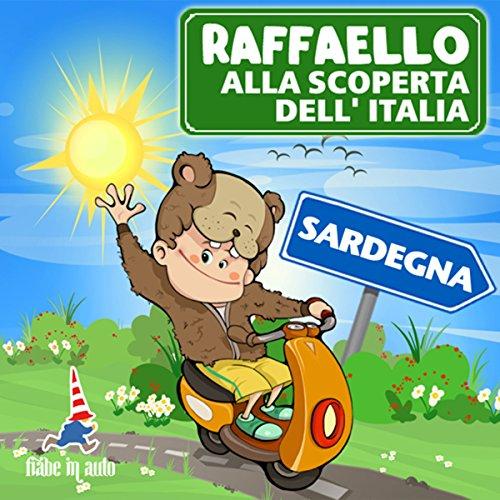 Raffaello alla scoperta dell'Italia - Sardegna. V.I.P. in Costa Smeralda copertina