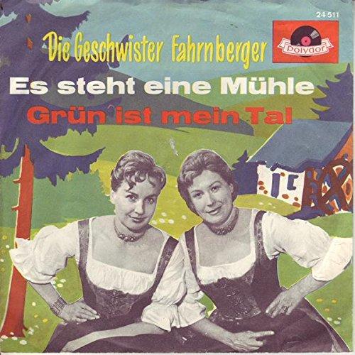 Die Geschwister Fahrnberger Es steht eine Mühle / Grün ist mein Tal