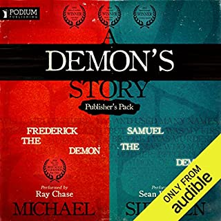 A Demon's Story     Publisher's Pack: Books 1 and 2              By:                                                                                                                                 Michael Siemsen                               Narrated by:                                                                                                                                 Ray Chase,                                                                                        Sean Runnette                      Length: 14 hrs and 37 mins     59 ratings     Overall 4.5