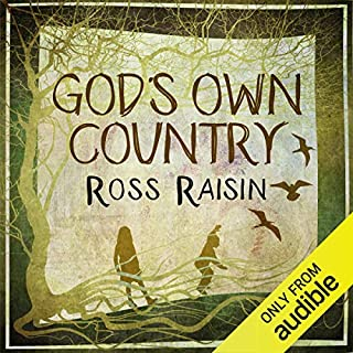 God's Own Country                   By:                                                                                                                                 Ross Raisin                               Narrated by:                                                                                                                                 Oliver J. Hemborough                      Length: 7 hrs and 50 mins     13 ratings     Overall 3.6