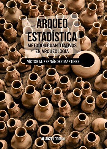 Arqueo-Estadística: Métodos cuantitativos en Arqueología (El libro universitario - Manuales)
