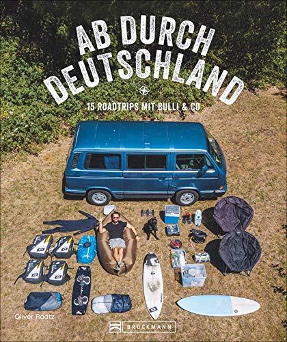 Reise-Bildband: Ab durch Deutschland! 15 Roadtrips mit Bulli & Co. Mit dem Campervan quer durch Deutschland. Praktische Infos und inspirierende Bilder zum Träumen. Neu 2020