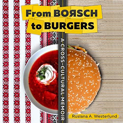 From Borsch to Burgers: A Cross-Cultural Memoir  By  cover art