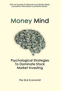 Money Mind: Psychological Strategies to Dominate Stock Market Investing
