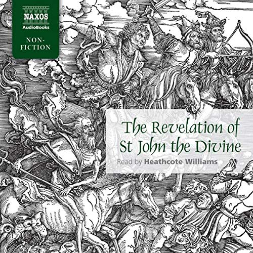 The Revelation of St. John the Divine                   By:                                                                                                                                 Naxos AudioBooks                               Narrated by:                                                                                                                                 Heathcote Williams                      Length: 1 hr and 19 mins     7 ratings     Overall 4.9