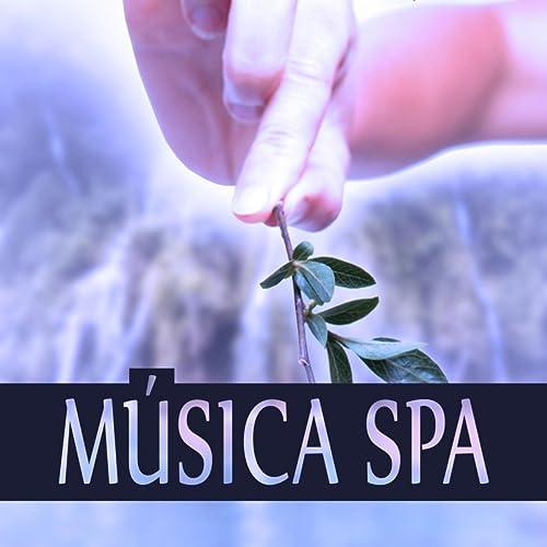 Música Spa - Relajación, Yoga, Masaje, Spa, Tranqüilidade ...