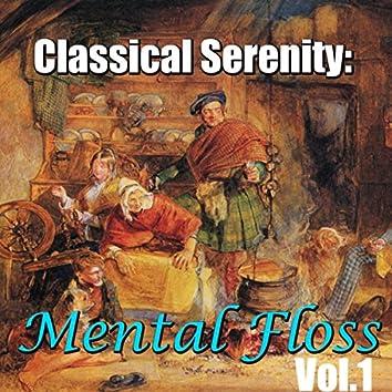 Classical Serenity: Mental Floss, Vol.1