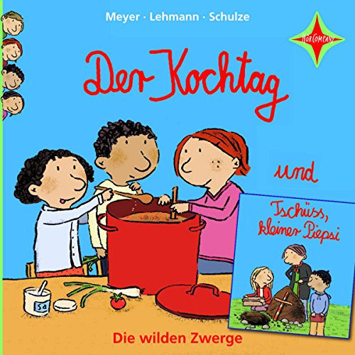 Der Kochtag / Tschüss, kleiner Piepsi     Die wilden Zwerge 2              By:                                                                                                                                 Meyer,                                                                                        Lehmann,                                                                                        Schulze                               Narrated by:                                                                                                                                 Martin Baltscheit,                                                                                        Cornelia Schirmer                      Length: 28 mins     Not rated yet     Overall 0.0