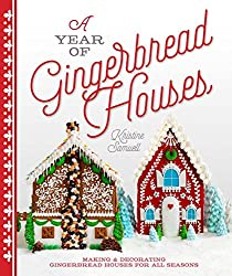 Image: A Year of Gingerbread Houses: Making and Decorating Gingerbread Houses for All Seasons | Paperback: 144 pages | by Kristine Samuell (Author). Publisher: Lark Crafts (September 1, 2015)