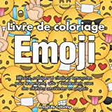 Livre de coloriage emoji: Dessins, collages et citations amusantes pour les enfants, ado y adolescents