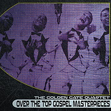 Over the Top Gospel Masterpieces (Remastered)
