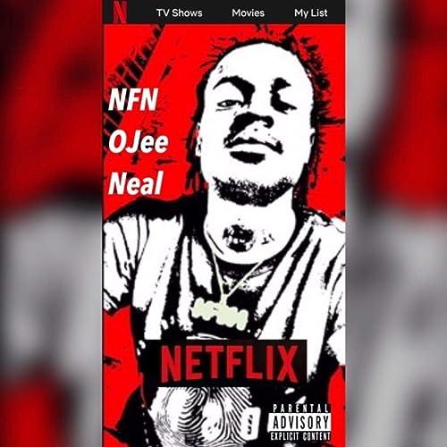NETFLIX [Explicit] de NFN OJee Neal en Amazon Music - Amazon.es