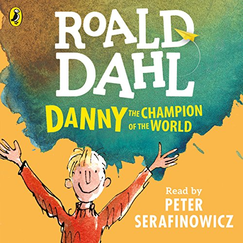 Danny the Champion of the World cover art, a quentin Blake drawing of a young blonde boy with his hands raised joyfully in the air, on a blue and orange watercolour background.