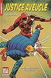 Daredevil, justice aveugle, tome 3 - Résurrection