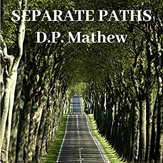 Separate Paths: Relationships Are for Today, Not a Distant Tomorrow                   Written by:                                                                                                                                 D.P. Mathew                               Narrated by:                                                                                                                                 D.P. Mathew,                                                                                        Chris Mathew                      Length: 4 hrs and 13 mins     Not rated yet     Overall 0.0