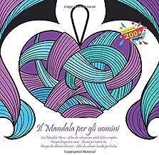Il Mandala per gli uomini 200 Mandala Unico - Libro da colorare per adulti bello e semplice - Disegni disegnati a mano - Buono per tutte le età - ... colorare Jumbo per il relax (Italian Edition)