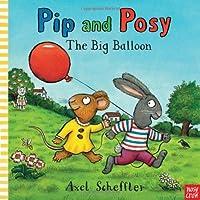 Pip Posy the Big Balloon (Pip and Posy) by Scheffler Axel(2011-11-01)