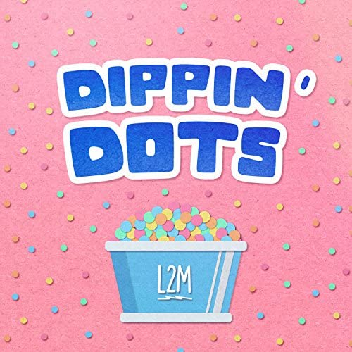 Dippin' Dots feat. L2M