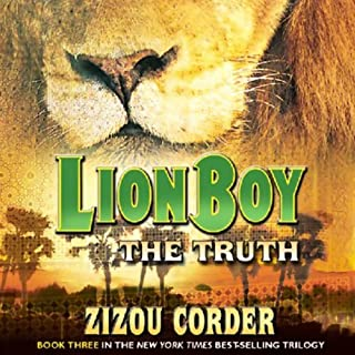 Lionboy     The Truth              By:                                                                                                                                 Zizou Corder                               Narrated by:                                                                                                                                 Simon Jones                      Length: 5 hrs and 59 mins     88 ratings     Overall 4.4