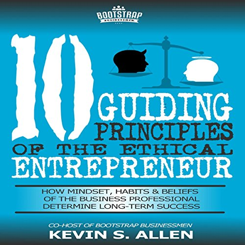 10 Guiding Principles of the Ethical Entrepreneur audiobook cover art