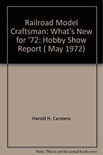 Railroad Model Craftsman: What's New for '72: Hobby Show Report ( May 1972)