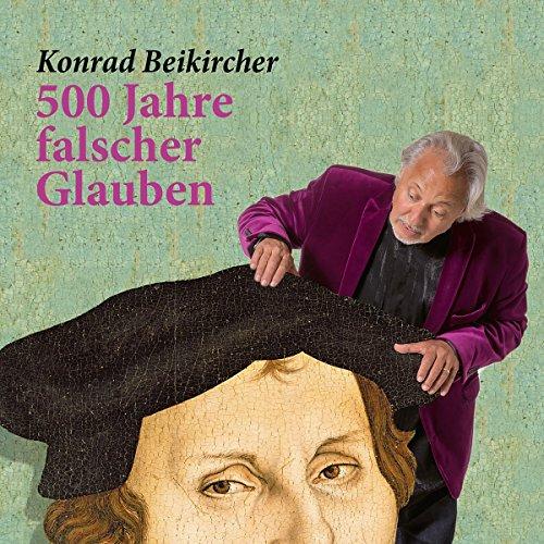 500 Jahre falscher Glauben Titelbild