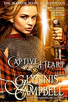 Captive Heart (The Warrior Maids of Rivenloch Book 2) by [Glynnis Campbell]