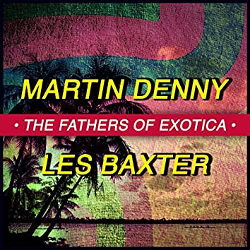 The Fathers of Exotica