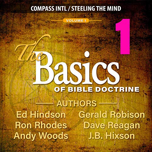The Basics of Bible Doctrine, Volume 1 Audiobook By Ed Hindson, Ron Rhodes, Dave Reagan cover art