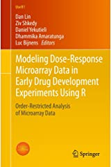 Modeling Dose-Response Microarray Data in Early Drug Development Experiments Using R: Order-Restricted Analysis of Microarray Data (Use R! Book 0) Kindle Edition