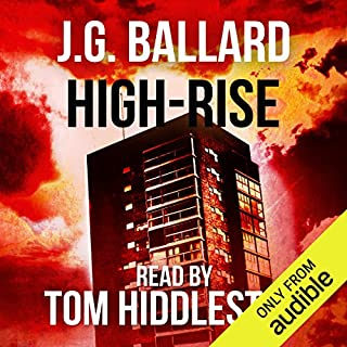 High-Rise                   Written by:                                                                                                                                 J. G. Ballard                               Narrated by:                                                                                                                                 Tom Hiddleston                      Length: 6 hrs and 34 mins     7 ratings     Overall 3.9
