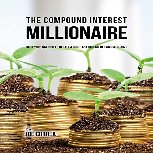 The Compound Interest Millionaire audiobook cover art