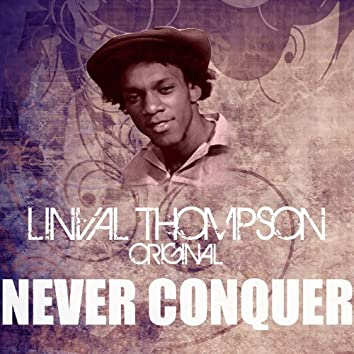 Never Conquer