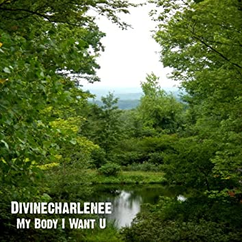 My Body I Want U