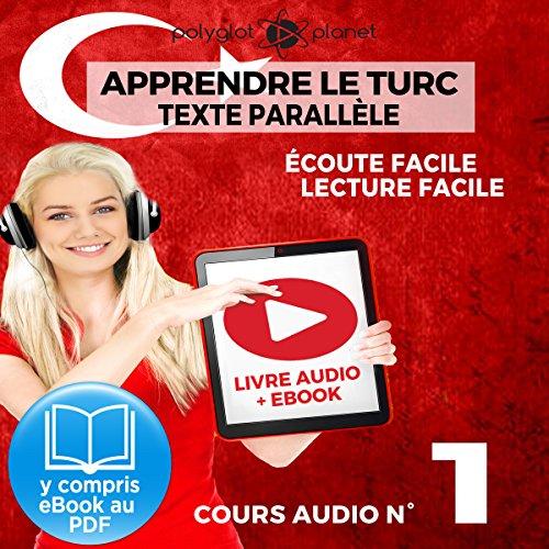 Apprendre le Turc - Écoute Facile - Lecture Facile - Texte Parallèle Cours Audio No. 1 [Learn Turkish - Audio Course 1] Titelbild
