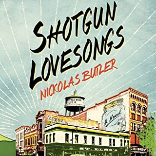 Shotgun Lovesongs audiobook cover art