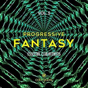 Progressive Fantasy, Vol. 5 (Essential Club Anthems)