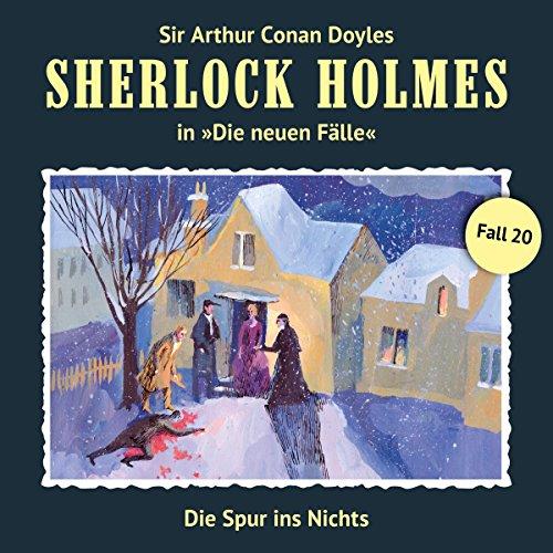Die Spur ins Nichts: Sherlock Holmes - Die neuen Fälle 20