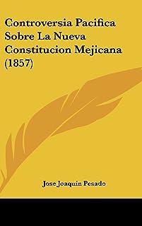 Controversia Pacifica Sobre La Nueva Constitucion Mejicana (1857)