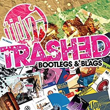 Tidy Trashed - Bootlegs & Blags