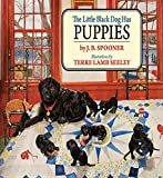 The Little Black Dog Has Puppies (Little Black Dog Series)