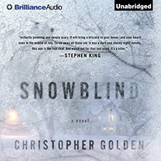 Snowblind                   By:                                                                                                                                 Christopher Golden                               Narrated by:                                                                                                                                 Peter Berkrot                      Length: 11 hrs and 35 mins     310 ratings     Overall 3.7
