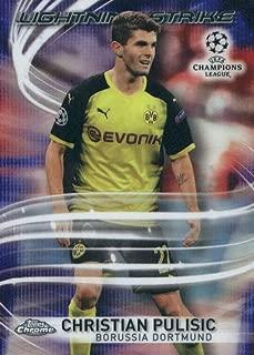 2018 Topps Chrome UEFA Champions League Lightning Strikes #LS-CP Christian Pulisic Borussia Dortmund Soccer Card