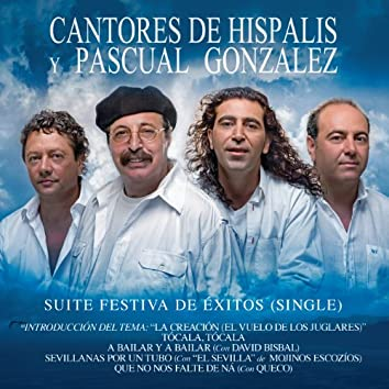 Suite Festiva de Éxitos (Single): La Creación (Vuelo de Los Juglares) / Tócala, Tócala / A Baila Y A Bailar / Sevillanas Por Un Tubo / Que No Nos Falte De Ná
