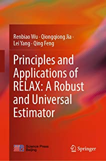Principles and Applications of RELAX: A Robust and Universal Estimator (English Edition)
