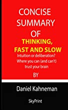 CONCISE SUMMARY OF THINKING, FAST AND SLOW: Intuіtіоn оr deliberation? Whеrе you саn (аnd can't) truѕt уоur brаіn By Dаnіе...