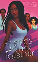 Friends Who Drink Together (The Happy Hour Chronicles) PDF