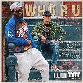 Who R U (feat. Ya Playa Partna)